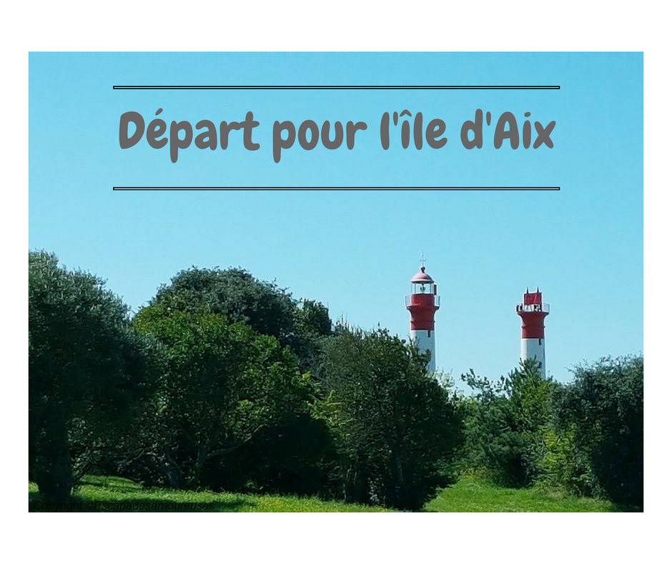 L'île d'Aix, une destination en amoureux?