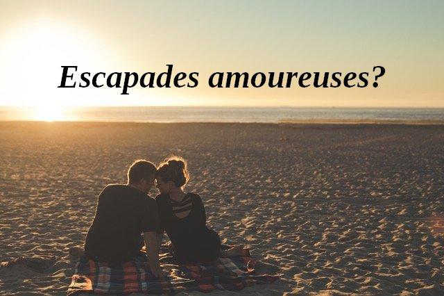 Est-ce une escapade amoureuse?